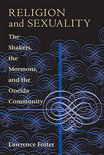 9780252011191: Religion and Sexuality: The Shakers, the Mormons, and the Oneida Community
