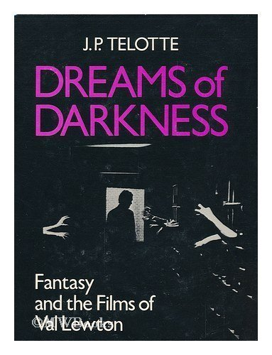 9780252011542: Dreams of Darkness: Fantasy and the Films of Val Lewton