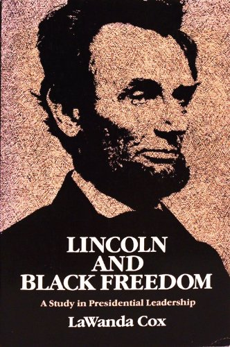 Lincoln and Black Freedom: A Study in Presidential Leadership: Cox, Lawanda