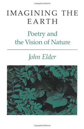 9780252011771: Imagining the Earth: POETRY AND THE VISION OF NATURE