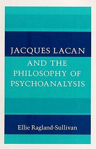 9780252011849: Jacques Lacan and the Philosophy of Psychoanalysis