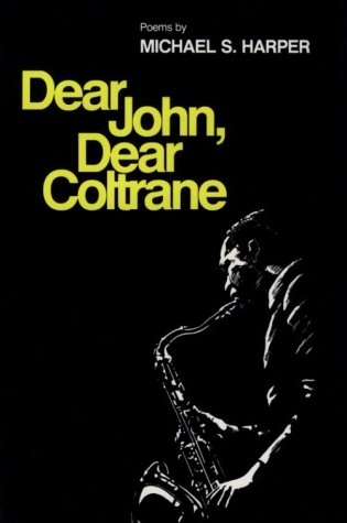 Dear John, Dear Coltrane: Poems