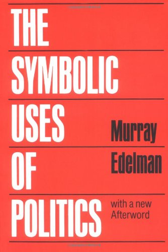 9780252012020: The Symbolic Uses of Politics
