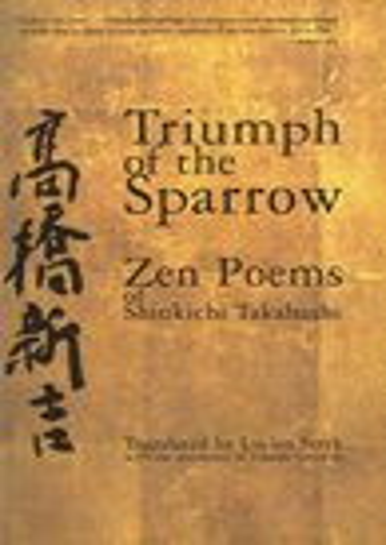 9780252012297: Triumph of the Sparrow: Zen Poems of Shinkichi Takahashi (English and Japanese Edition)