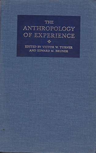 9780252012365: Anthropology of Experience