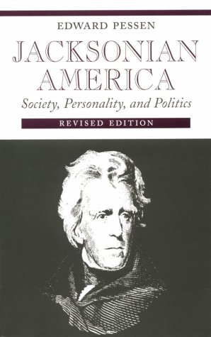 JACKSONIAN AMERICA Society, Personality, and Politics