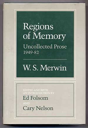 REGIONS OF MEMORY: UNCOLLECTED PROSE 1949-82: MERWIN, W.S.