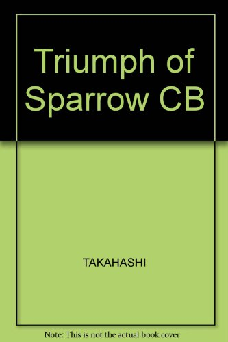 9780252012532: TRIUMPH OF SPARROW (English and Japanese Edition)