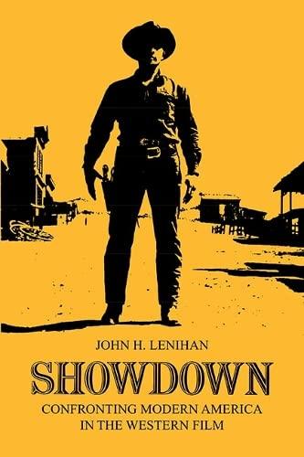 9780252012549: Showdown: Confronting Modern America in the Western Film (Illini Book)