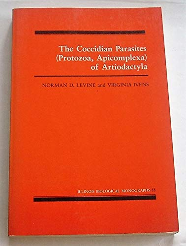 9780252012754: Coccidian Parasites (Protozoa, Apicomplexia) of Artiodactyla (Illinois Biological Monographs)