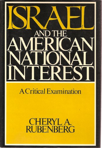 9780252013300: Israel and the American National Interest: A Critical Examination