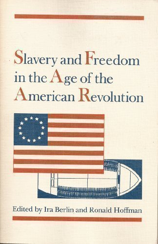 9780252013638: Slavery and Freedom in the Age of the American Revolution