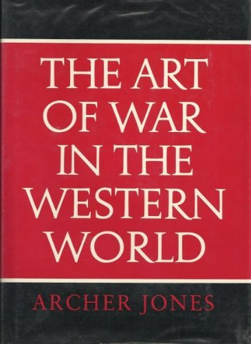 The Art of War in the Western World: Jones, Archer