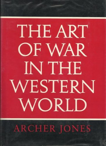 The Art of War in the Western World: Jones, Archer