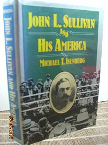9780252013812: John L. Sullivan and His America (SPS)