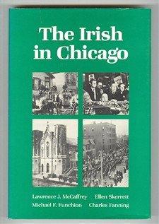 9780252013973: The Irish in Chicago (Ethnic History of Chicago)