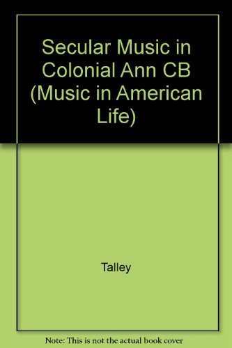 Secular music in Colonial Annapolis: The Tuesday Club, 1745-56.