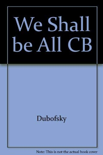 9780252014086: We Shall Be All: A History of the Industrial Workers of the World