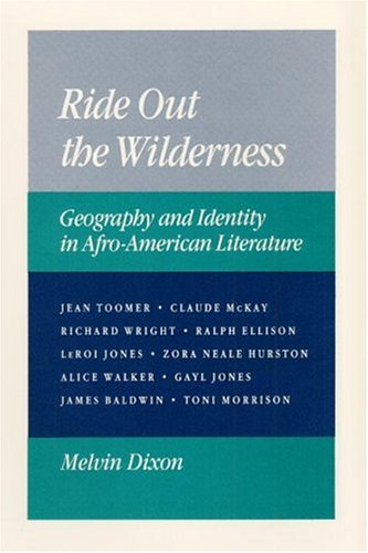 9780252014147: Ride out the Wilderness: Geography and Identity in Afro-American Literature
