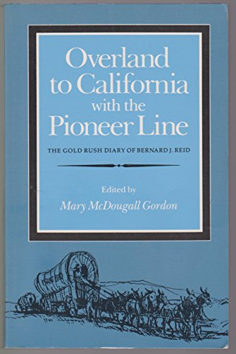OVERLAND TO CALIFORNIA with the Pioneer Line