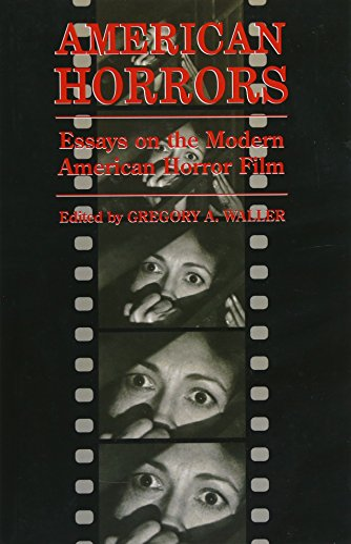 9780252014482: American Horrors: Essays on the Modern American Horror Film