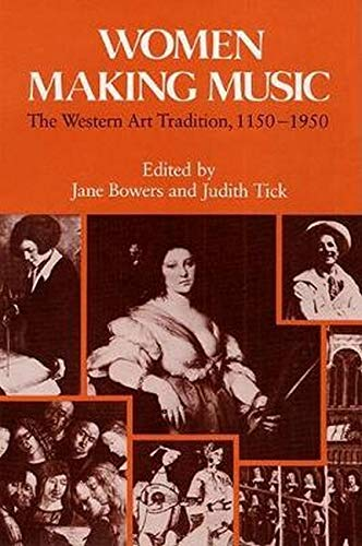 9780252014703: Women Making Music: The Western Art Tradition, 1150-1950