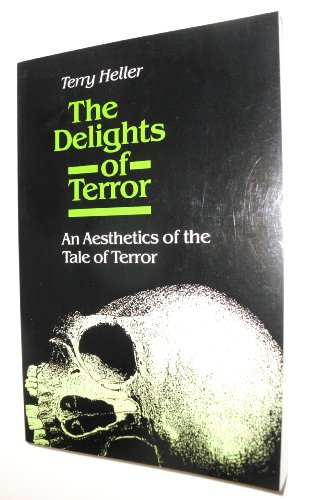 9780252014758: The Delights of Terror: An Aesthetics of the Tale of Terror
