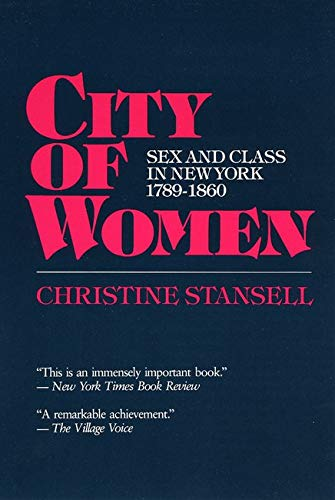 9780252014819: City of Women: Sex and Class in New York, 1789-1860