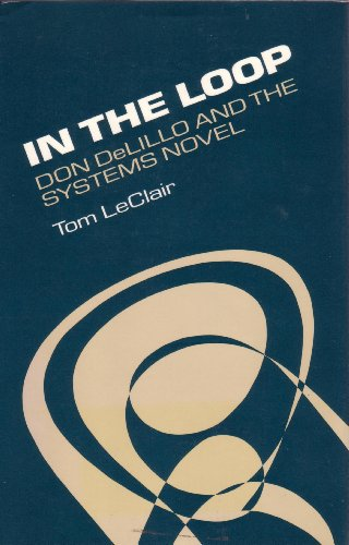 9780252014833: In the Loop: Don DeLillo and the Systems Novel