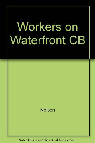 9780252014871: Workers on the Waterfront: Seamen, Longshoremen, and Unionism in the 1930s (Working Class in American History)