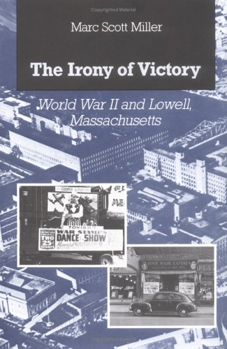 The Irony of Victory: World War II: Marc Miller
