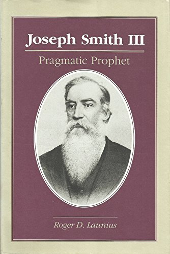 9780252015144: Joseph Smith III: Pragmatic Prophet