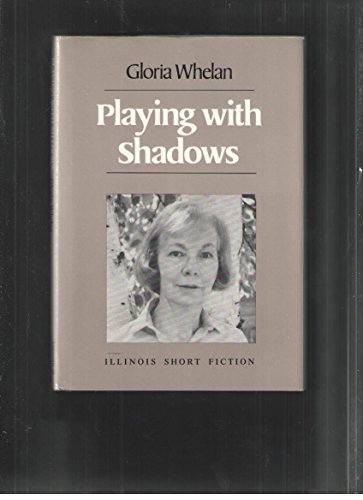 Playing with Shadows: Stories (ISF) (025201524X) by Gloria Whelan