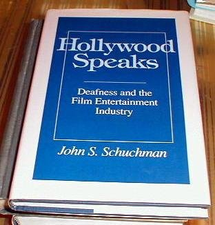 9780252015267: Hollywood Speaks: Deafness and the Film Entertainment Industry