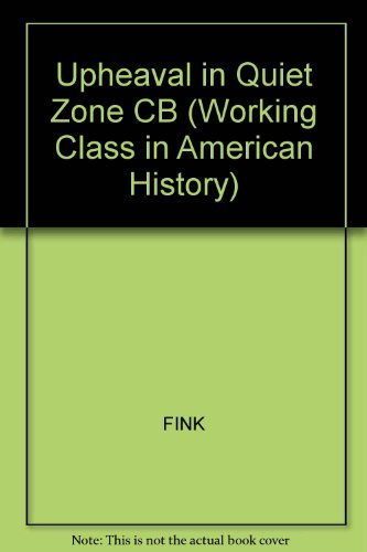 Upheaval in the Quiet Zone: A History of Hospital Workers' Union, Local 1199 (Working Class in...