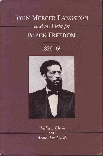 John Mercer Langston and the Fight for Black Freedom, 1829-65 (Blacks in the New World): Cheek, ...