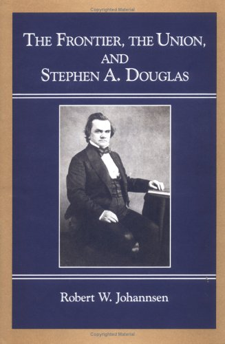 The Frontier, The Union and Stephen A. Douglas
