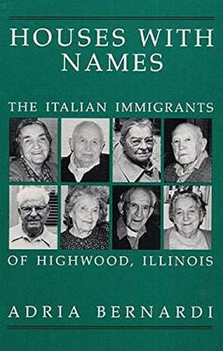 Houses with Names: The Italian Immigrants of Highwood, Illinois: Adria Bernardi