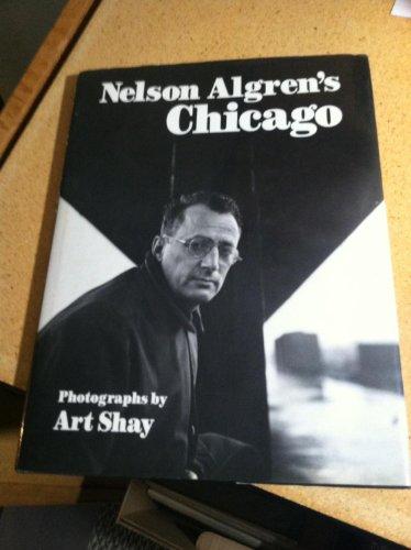 NELSON ALGREN'S CHICAGO (Visions of Illinois): Arthur Shay