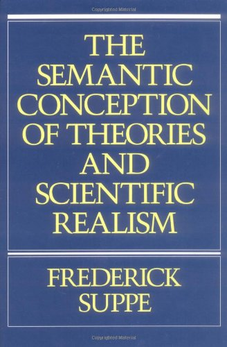 9780252016059: The Semantic Conception of Theories and Scientific Realism