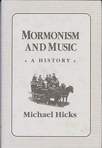 9780252016189: Mormonism and Music: A History (Music in American Life)