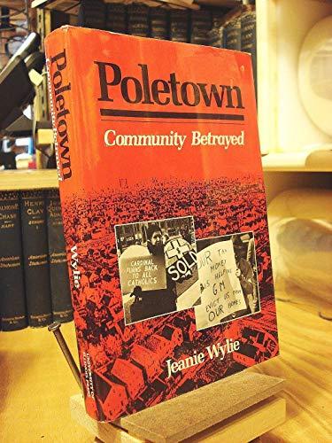 9780252016240: Poletown: Community Betrayed