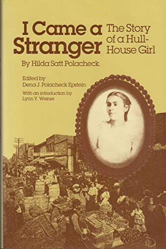 9780252016325: I Came a Stranger: The Story of a Hull-House Girl (Women in American History)