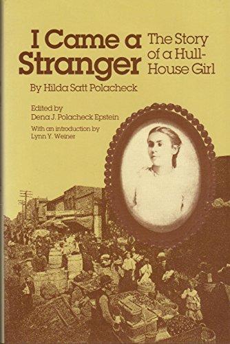 I Came a Stranger: The Story of a Hull-House Girl.: POLACHECK, Hilda Satt.