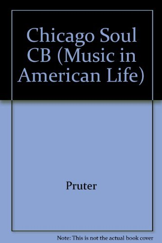 9780252016769: Chicago Soul CB (Music in American Life)