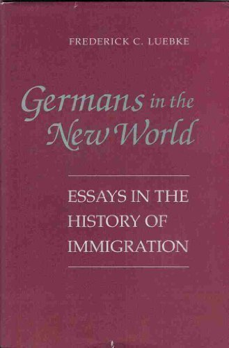 9780252016806: Germans in the New World: Essays in the History of Immigration (Statue of Liberty Ellis Island)