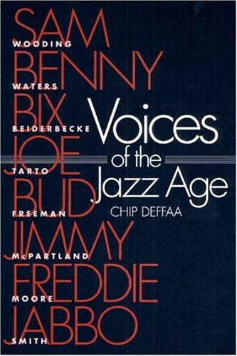 Voices of the Jazz Age: Profiles of Eight Vintage Jazzmen (Music in American Life): Deffaa, Chip