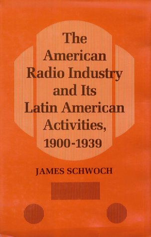 9780252016905: The American Radio Industry and Its Latin American Activities, 1900-1939 (Illinois Studies Communication)