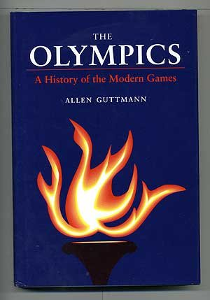 9780252017018: The Olympics: A History of the Modern Games (Illinois History of Sports)