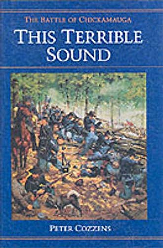 This Terrible Sound: The Battle of Chickamauga (Civil War Trilogy): Cozzens, Peter